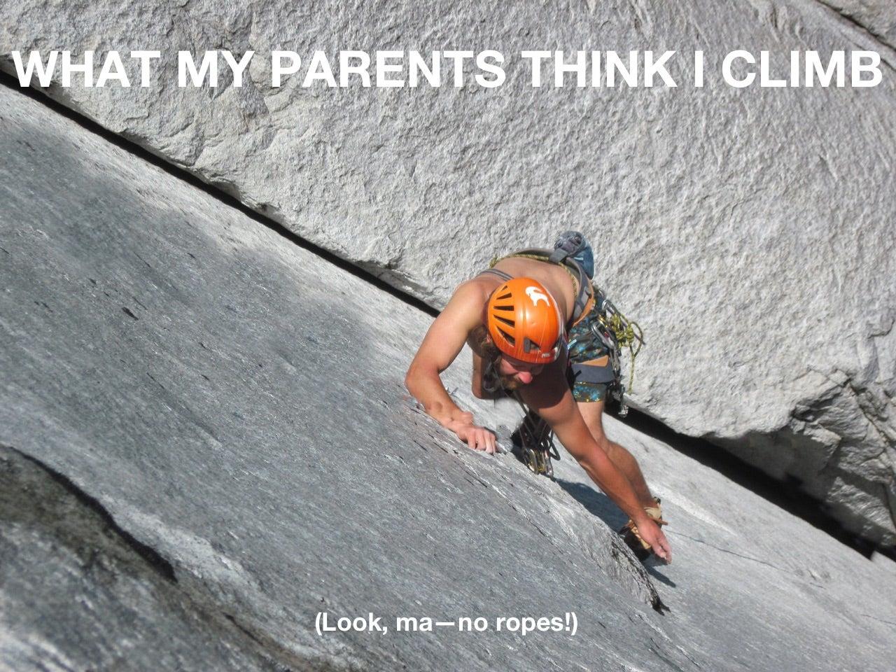 What My Parents Think I Climb